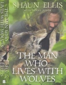 Shaun Ellis - The Man who lives with Wolves